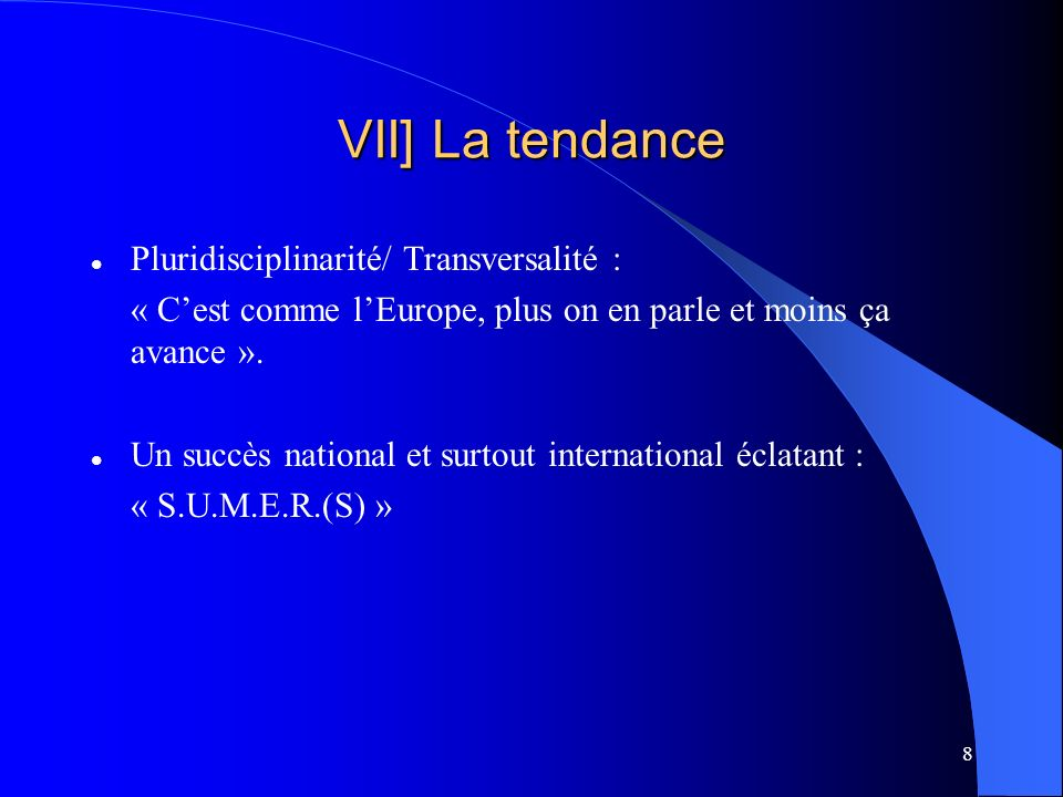 VII] La tendance Pluridisciplinarité/ Transversalité :